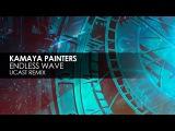 Kamaya Painters - Endless Wave (UCast Remix)