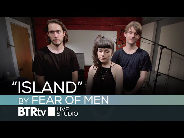 """Island"" by Fear Of Men - BTR Live Studio [ep540]"