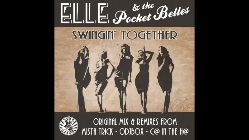 Elle The Pocket Belles - Swingin Together - C@ in the H@ remix