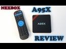 Обзор NEXBOX A95X Amlogic S905 1gb 8gb очень дешевая но проблемная приставка