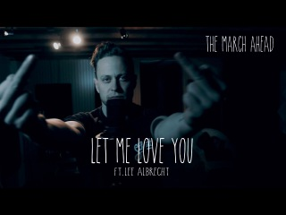 Justin Bieber - Let Me Love You - The March Ahead