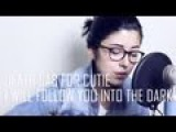 Death Cab For Cutie - I Will Follow You Into The Dark (Cover) by Daniela Andrade