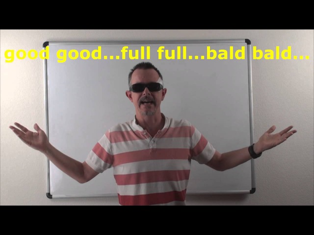 Learn English: Daily Easy English Expression 0760: good good, bald bald, full full
