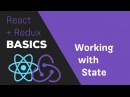 ReactJS / Redux Tutorial - 4 Working with State and Immutability
