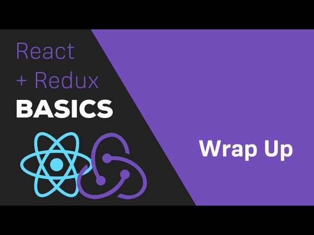 ReactJS / Redux Tutorial - 11 Wrap Up Further Resources