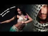 Best Aradic Progressive, Tribal music ~ Arabic music ~ Background Music ~ The Most Relaxing Music