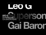 Leo G - Supersonic (Gai Barone Remix) Pure Trance Progressive