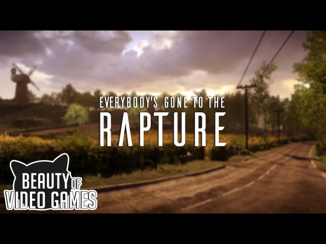 The Beauty of Everybody's Gone to the Rapture