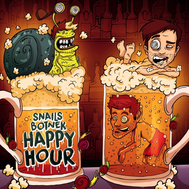 SNAILS X Botnek - Happy Hour (Original Mix)