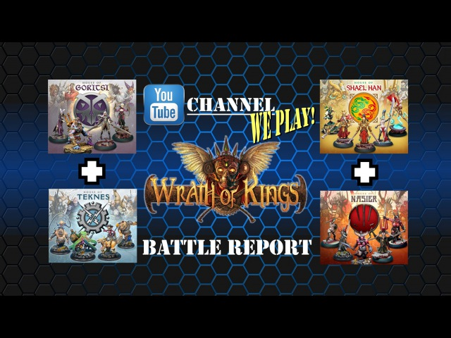 Wrath of Kings Four Players Battle Report 24/04/2016 - Nasier/Shael Han vs Goritsi/Teknes