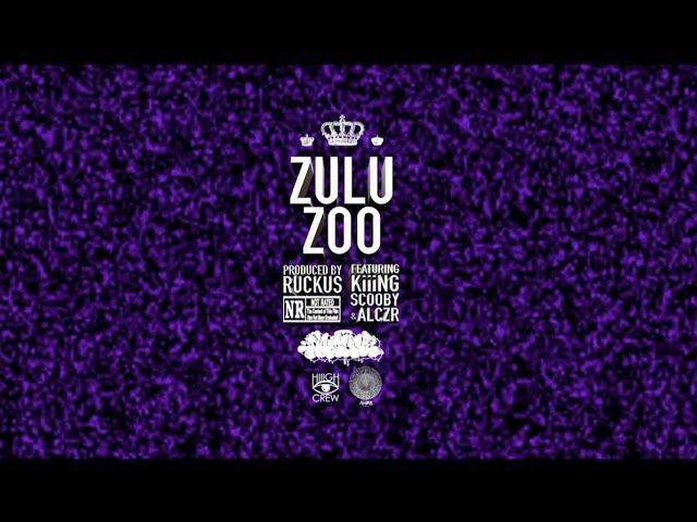 Ruckus ft. King Scooby x Alczr - ZULU ZOO