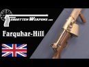 Farquhar Hill: Britain's WW1 Semiauto Rifle