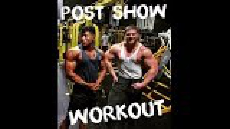 POSTSHOW DAY FULLY CARBED UP WORKOUT | CHEST BACK w/ KYLE