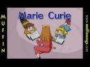 Muffin Stories - Mrs. Curie (Marie Skłodowska Curie)