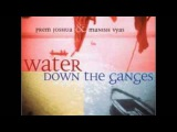 Water Down the Ganges - Manish VyasPrem Joshua