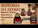 Historia Na Szybko - Mieszko Stary, Kazimierz Sprawiedliwy cz.3 (Historia Polski 27) (1187-1194)