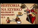 Historia Na Szybko Bolesław IV Kędzierzawy cz 3 Historia Polski 24 1163 1173