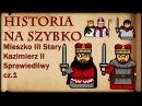 Historia Na Szybko - Mieszko Stary, Kazimierz Sprawiedliwy cz.1 (Historia Polski 25) (1173-1180)