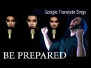 Google Translate Sings: Be Prepared from The Lion King (ft. Jonathan Young)