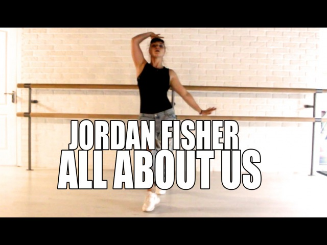 Jordan Fisher All About Us WilldaBEAST Adams Choreography LERA KIRKITSKAYA смотреть онлайн без регистрации
