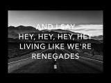 Renegades X Ambassadors Lyrics