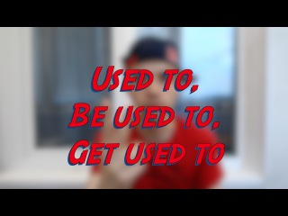 Used to, Be used to, Get used to - Learn English online free video lessons