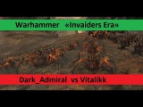 Warhammer Total War Tornament  «Invaiders Era»  Dark Admiral vs Vitalikk