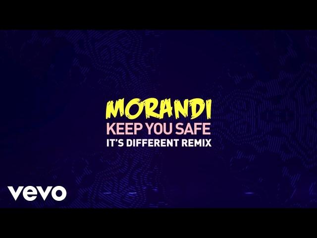 Morandi - Keep You Safe (its different Remix)