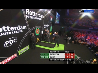 Robert Thornton vs James Wade (2016 Premier League Darts / Week 15)