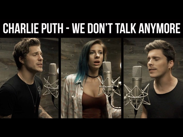 Charlie Puth, Selena Gomez- We Don't Talk Anymore (cover by Andie Case feat. Our Last Night)