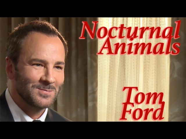 DP/30: Nocturnal Animals, Tom Ford