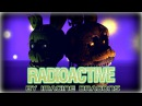 "[SFM FNAF] ""Radioactive"" By Imagine Dragons"
