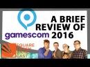 Early Gamescom News - Square Crash Game Cast - Ep. 68 (Part Four)