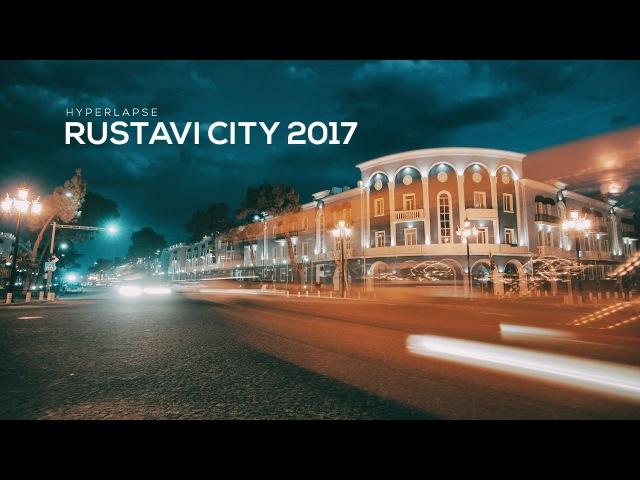 Rustavi City Georgia 2017 Hyperlapse ქალაქი რუსთავი 2017 ჰიპერლეფსი ©