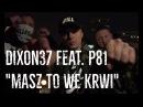 Dixon37 Masz to we krwi feat Płomień81