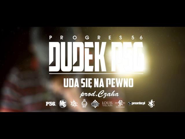 03. DUDEK P56 - UDA SIĘ NA PEWNO (Muz. Czaha) (Progres56 - 9 SOLO Album Oficjalny Odsłuch)