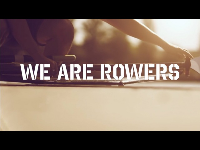 We Are Rowers Rowing Edit and Motivation