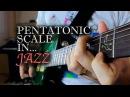 Pentatonic Scale in... Jazz?!