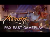 Mirage: Arcane Warfare - PAX East 2016 Геймплей (8 минут)