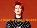 David Bowie - Absolut Beginners
