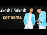 Akosh &amp Sakosh - Ket dema