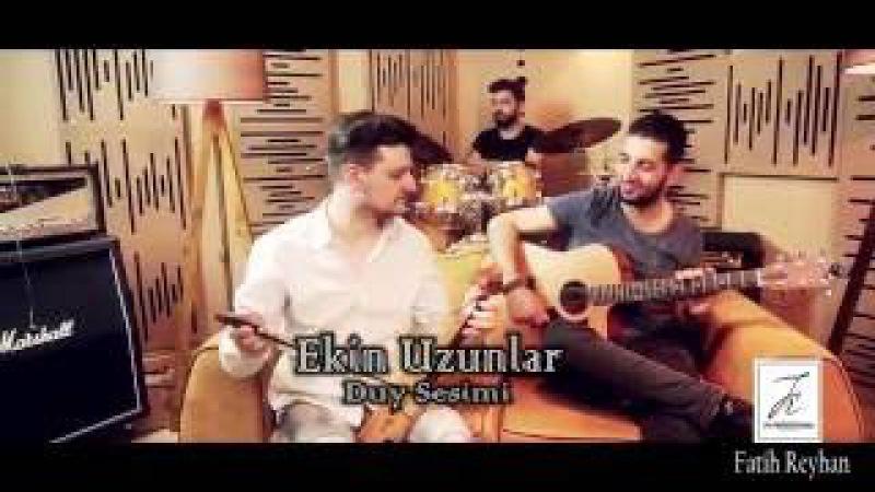 Ekin Uzunlar - Duy Sesimi (Official Video)