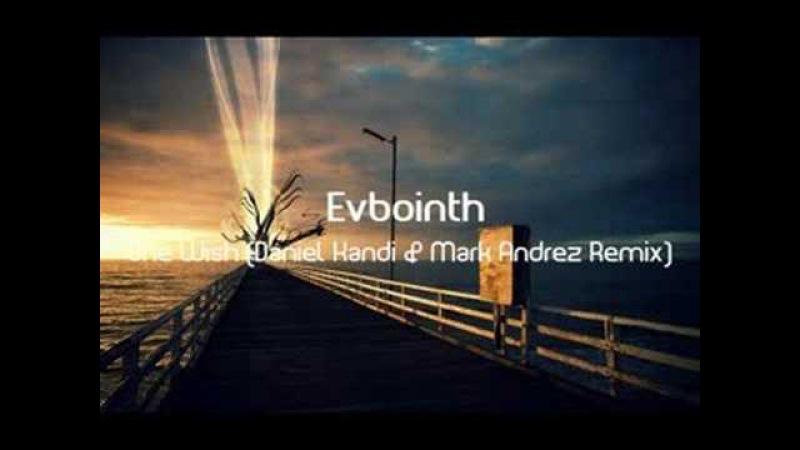 Evbointh - One Wish (Daniel Kandi Mark Andrez Remix)