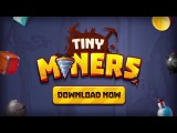Tiny Miners - Dig deep, and drill your way to adventure!