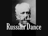 Tchaikovsky - Swan Lake - Russian Dance