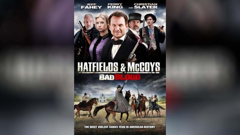Плохая кровь Хэтфилды и МакКои (2012) | Hatfields and McCoys: Bad Blood