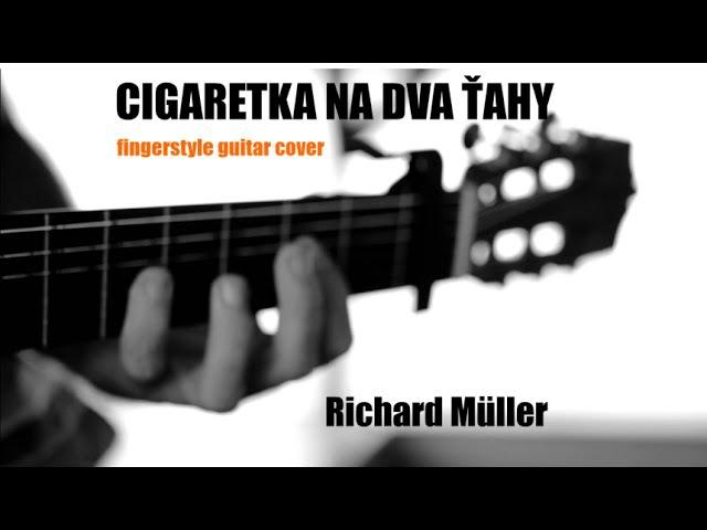 CIGARETKA NA DVA ŤAHY - Richard Müller - acoustic guitar cover by soYmartino