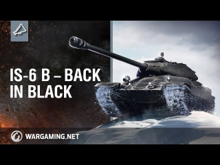World of Tanks - IS-6 B: Back in Black