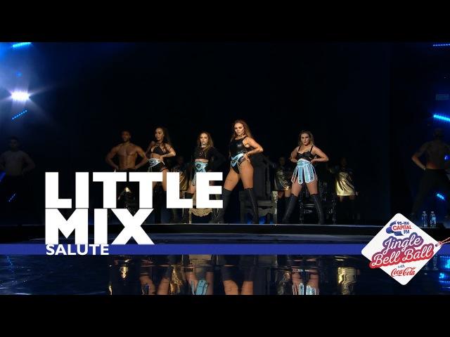 Little Mix - Salute (Live At Capital's Jingle Bell Ball 2016)