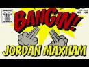 Jordan Maxham - Bangin!